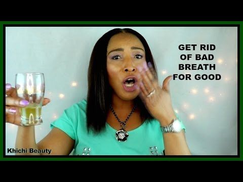 HOW TO EFFECTIVELY GET RID OF BAD BREATH | CURE BAD BREATH IN 7 DAYS |Khichi Beauty