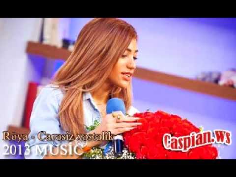 Roya Ayxan Caresiz Xestelik 2013 Yep Yeni Youtube