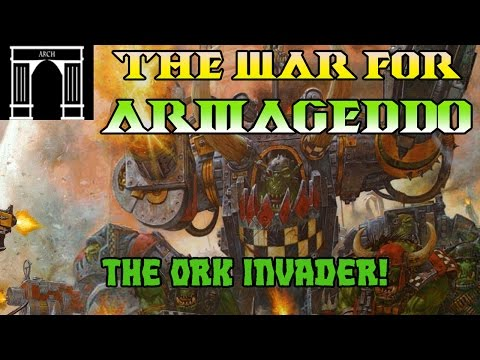 40k Lore, The War For Armageddon, The Ork Invader!