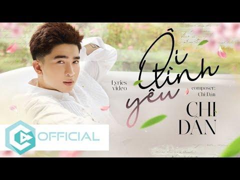 Chi Dân - Ôi Tình Yêu   Official Lyrics Video - Happy Velentine's Day (14/2)