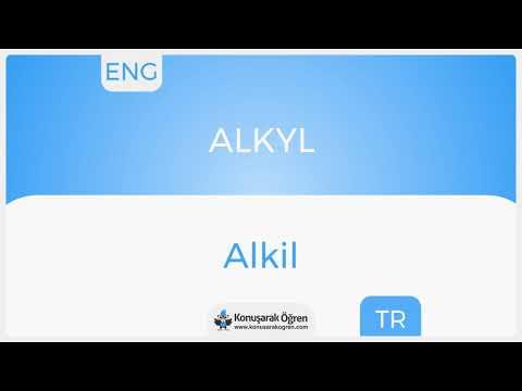 Alkyl Nedir? Alkyl İngilizce Türkçe Anlamı Ne Demek? Telaffuzu Nasıl Okunur? Çeviri Sözlük