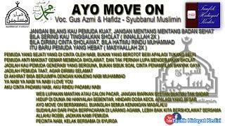 Teks Ayo Move On (Versi Jaran Goyang) - Gus Azmi feat. Hafidzul Ahkam - Syubbanul Muslimin (Terbaru)