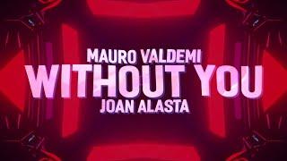 Mauro Valdemi & Joan Alasta - Without You (Lyrics)