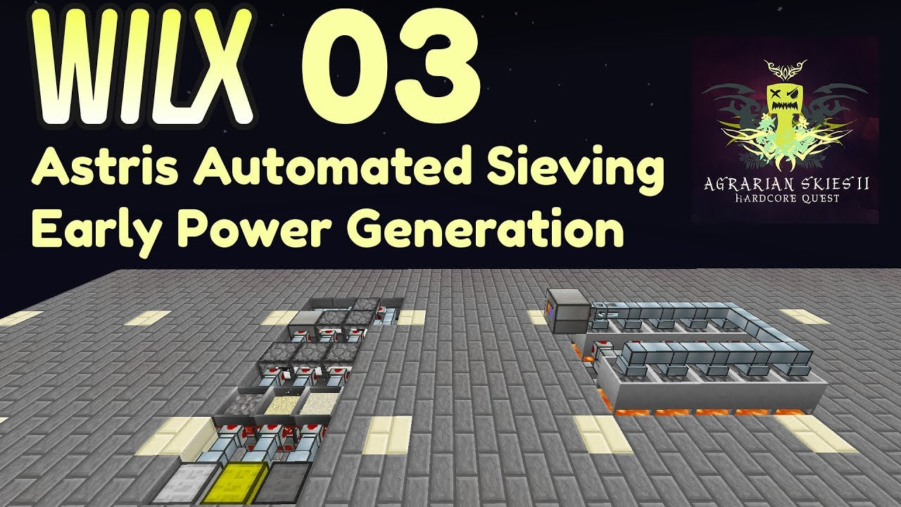 03 - ExAstris Automated Sieving, Early Power - Agrarian Skies 2