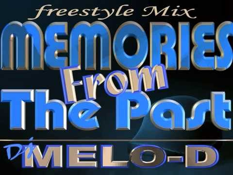 Memories From The PastDj-DLatin Freestyle Mix - Chicago! Freestyle mix