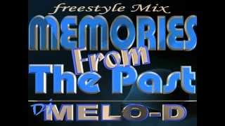 Memories From The Past   Dj.Melo-D  Latin Freestyle Mix - Chicago! Freestyle mix