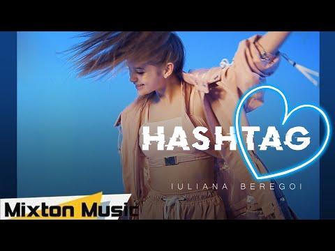 Cantec nou: Iuliana Beregoi - Hashtag (Official Video) by Mixton Music
