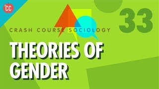 theories of gender crash course sociology 33