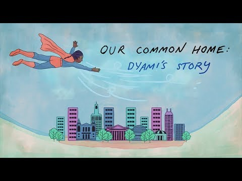 Our Common Home: Dyami's Story