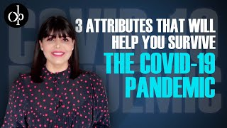 3 Attributes That Will Help You Survive The Covid-19 Pandemic