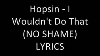 Hopsin - I Wouldn't Do That Lyrics