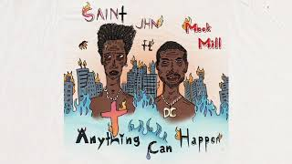 "SAINt JHN - ""Anything Can Happen (ft. Meek Mill)"""