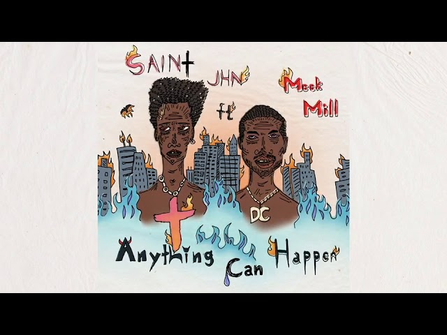 SAINt JHN - Anything Can Happen (ft. Meek Mill)