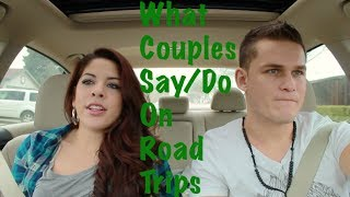 What Couples Say/Do On Road Trips