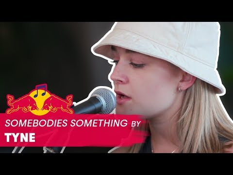 Tyne - Somebodies Something | See. Hear. Now.