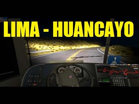 ETS2 | MAP PERU | RUTA: LIMA - HUANCAYO | FULL HD 2017