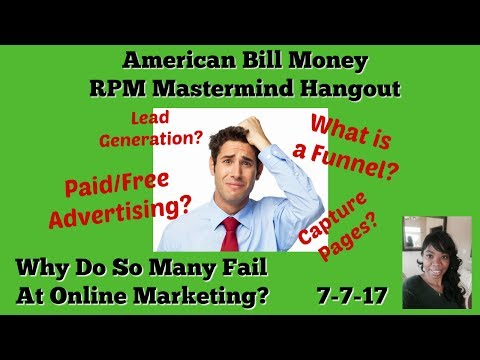 American Bill Money | RPM Mastermind | Why People Fail At Online Marketing