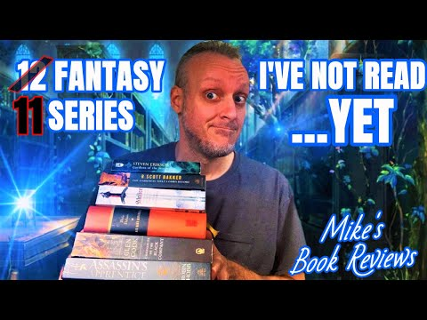 11 Fantasy Series I Haven't Read…Yet