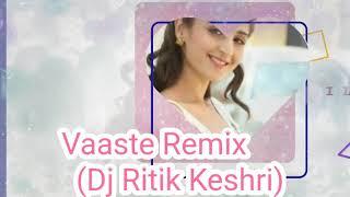 Gambar cover Vaaste Remix  Dhvani Bhanushali and Nikhil D Souza Dj Ritik Keshri