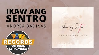 Ikaw Ang Sentro - Andrea Badinas (Official Lyric Video)
