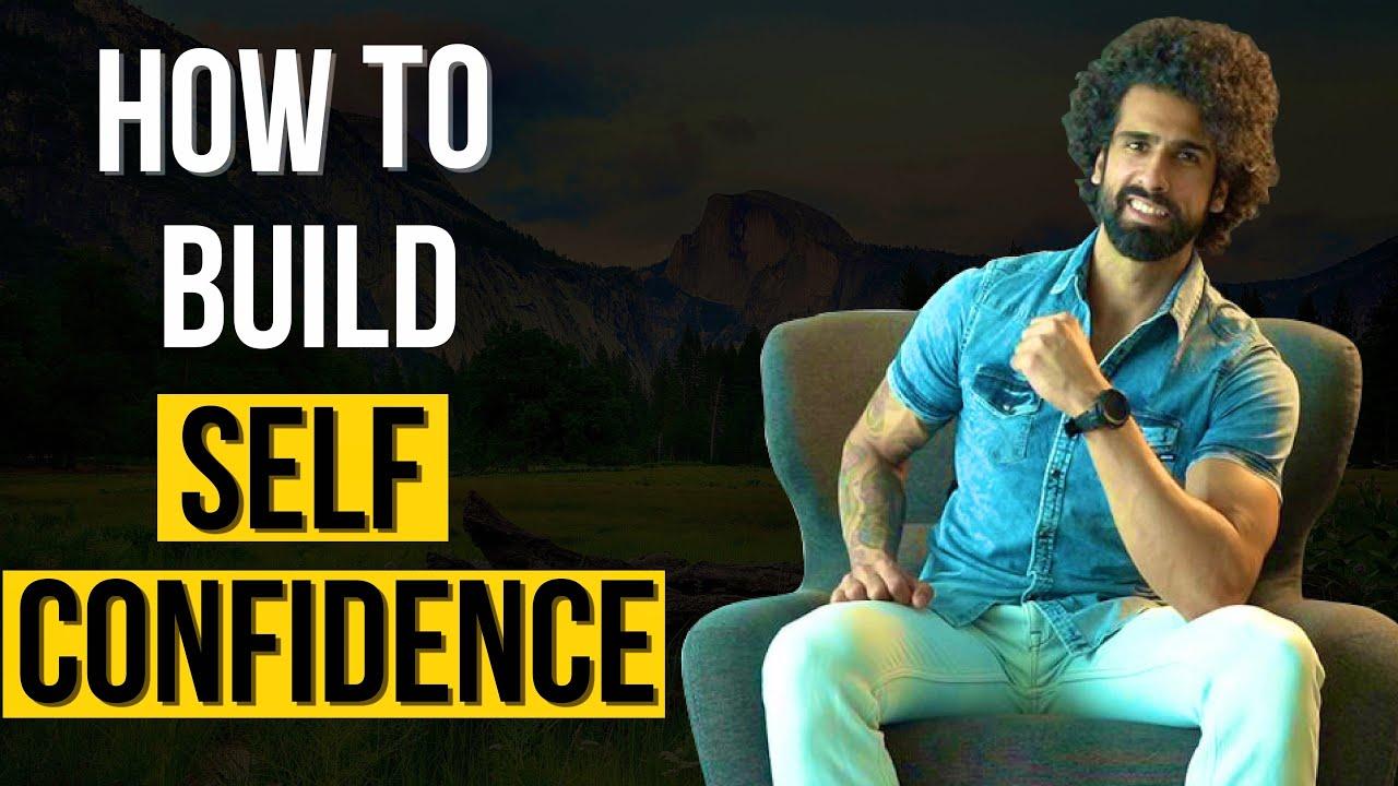 5 WAYS TO BUILD SELF CONFIDENCE   Become More Confident In Life   Abhinav Mahajan