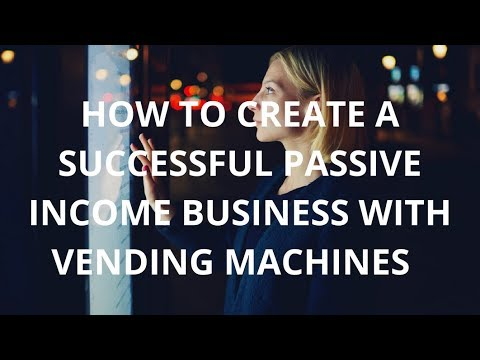 How To Create A Successful Vending Machines Business Investment