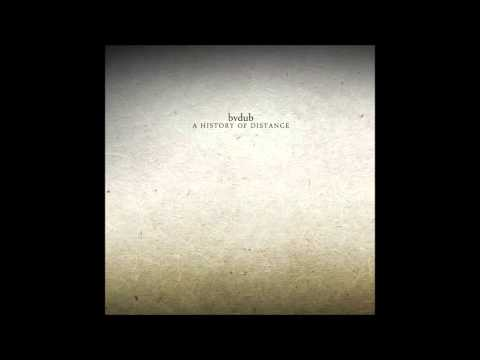 Bvdub - Ghosts Of What We Once Were