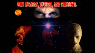 WHO IS SATAN, LUCIFER, AND THE DEVIL