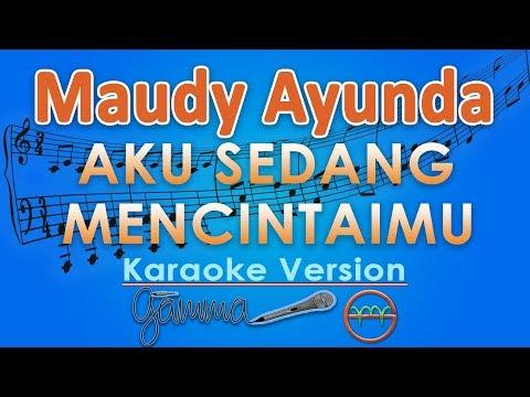Maudy Ayunda - Aku Sedang Mencintaimu (Karaoke Lirik Tanpa Vokal) by GMusic