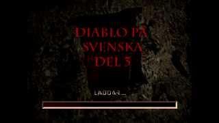 diablo p svenska del 3 av 5 diablo in swedish part 3 of 5