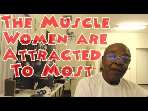 The Muscle Women Are Attracted To Most - Leroy Colbert