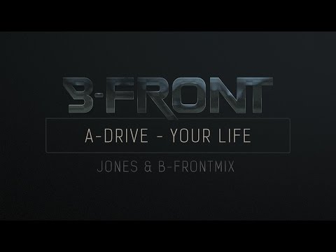 A-Drive - Your Life (Jones & B-Front remix)