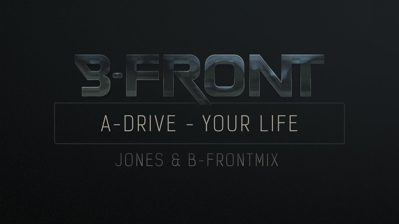 A Drive Your Life Jones B Front Remix Youtube