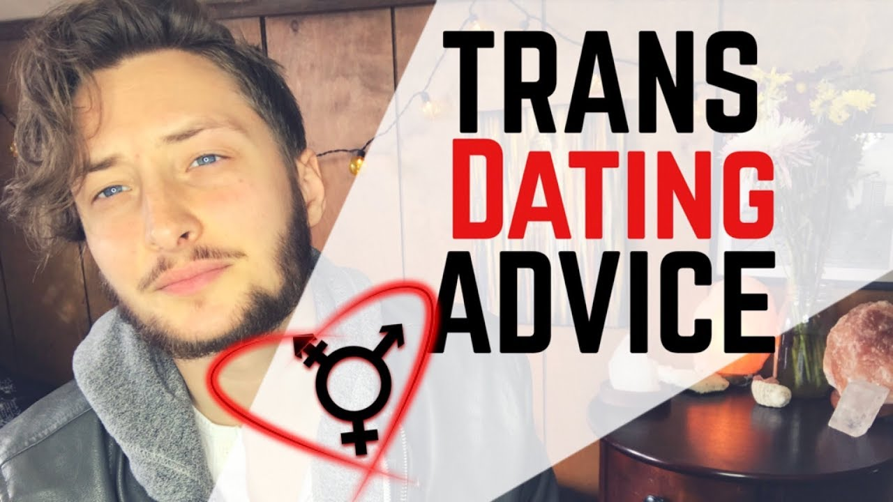 transgender dating advice