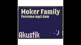 MokerFamily420 - Percuma Mp3
