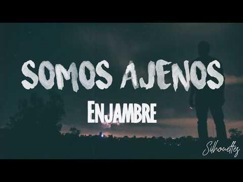 Enjambre - Somos Ajenos (video con letra)