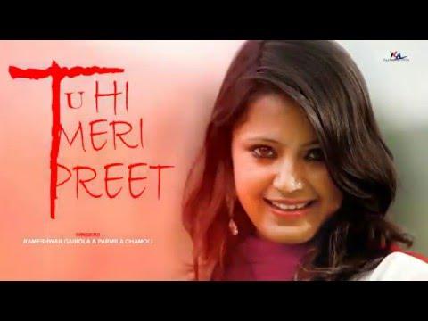 meri preet | NEW GARHWALI LATEST SONGS...