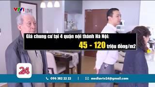 Mặt bằng giá chung cư Hà Nội tăng | VTV24