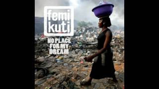 femi kuti - no place for my dream [2013] full album