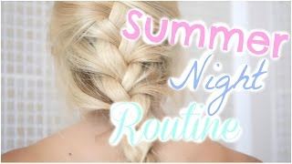 [ GRWM n°26 ] : SUMMER NIGHT ROUTINE ♡