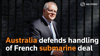 Australia defends handling of French submarine deal