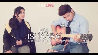 Koi Ishaara | Force 2 | Armaan Mallik , Amaal Mallik | Female Version ft. by Afreen Shah