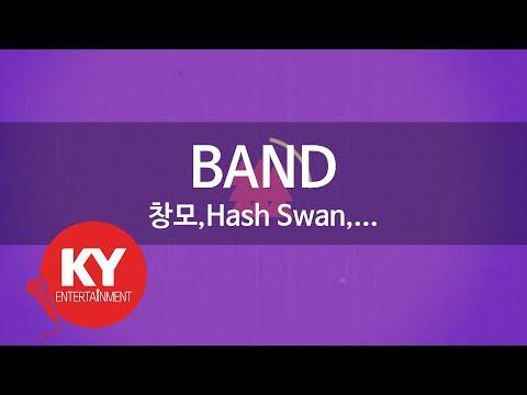 [KY 금영노래방] BAND - 창모,Hash Swan,... (KY.79865)