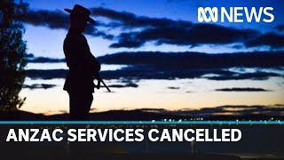 Coronavirus forces cancellation of Anzac Day services in most Australian states