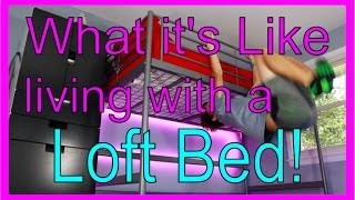 What it's like living with a loft bed!