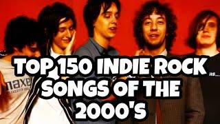 TOP 150 INDIE ROCK 2000's