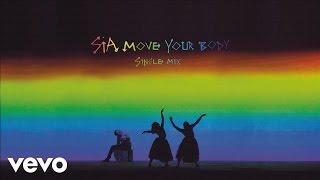Sia   Move Your Body (Single Mix) [Audio]
