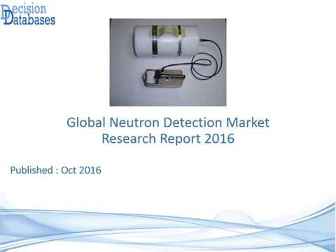 Global Neutron Detection Market Research Report 2016