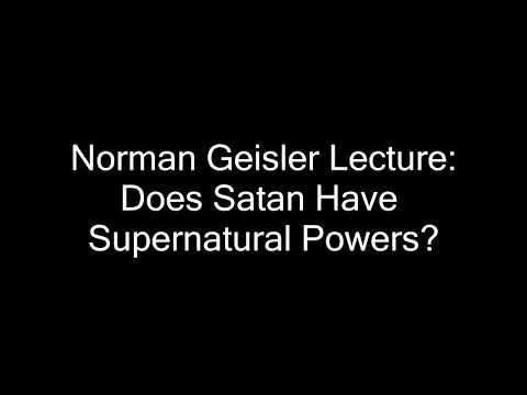 Norman Geisler Theology Lecture: Does Satan Have Supernatural Powers?