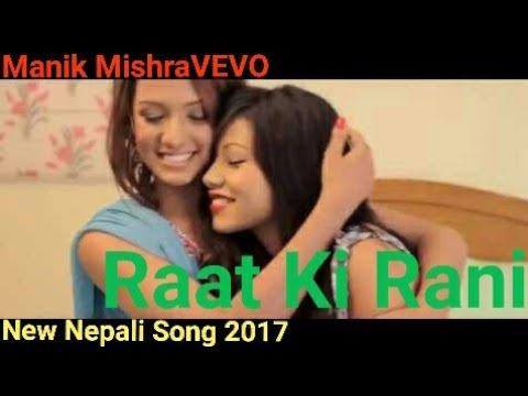 Raat Ki Rani - Hemanta Rana (New Nepali Official Music Video) Manik Mishravevo 2017 Songs